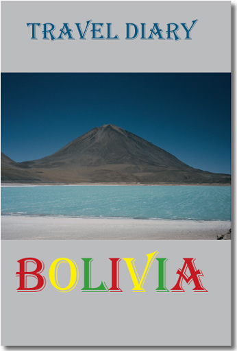 Bolivian backpacking stories all in one book